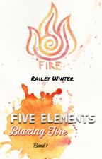 Five Elements - Blazing Fire  by RaileyWinter