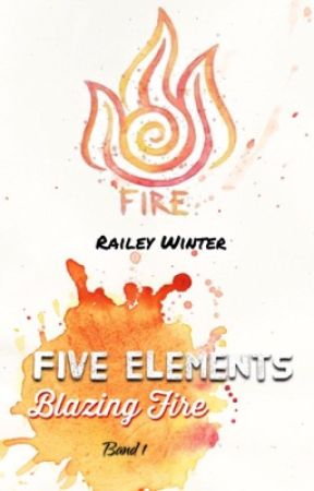 Five Elements - Blazing Fire by RaileyWinter