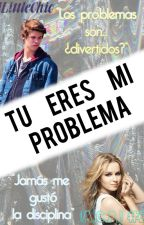 Tú eres mi Problema | ¡A.C.P.! 2 #Wattys2016 by iLittleChic