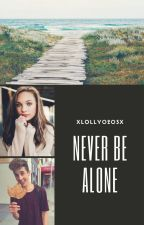 Never Be Alone 《Hunter Rowland》 by xlolly0203x