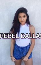 Rebel Dallas {COMPLETED} by multifandom54
