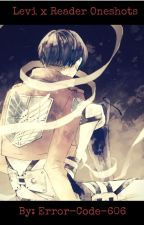 Levi x Reader Oneshot's by -AttackOnLevi-