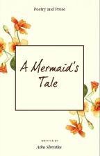 A Mermaid's Tale [Woty2017]  by shiningpebbles