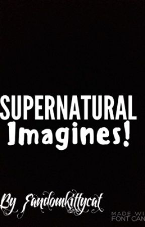 Supernatural Imagines!! - Winchesters + Sister!Reader