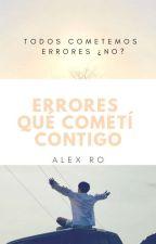 Errores que cometí contigo. by -AlexRo
