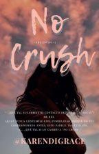 No Crush (Girl Crush parte 2) by KarenDiGrace