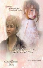 Get Married * YuiParu by RenaAnisa_Azahra
