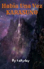 Había una vez Karasuno by Lakyday