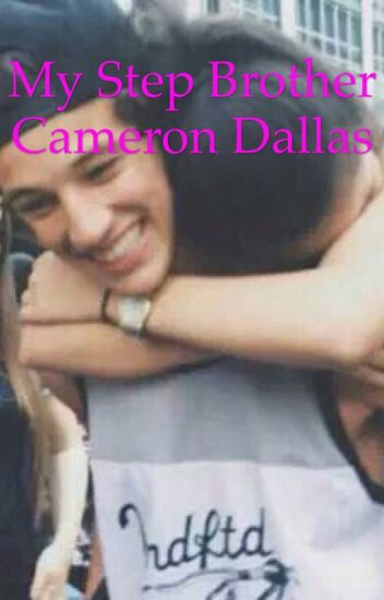 My step brother Cameron Dallas -SLOW UPDATES-