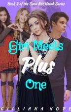 Girl Meets Plus One || BOOK 2 by gillig3503