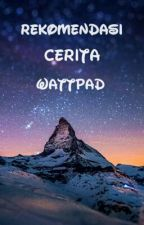 Rekomendasi Cerita Wattpad by Luffyalf