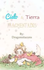 Cielo & Tierra fragmentados (AU DenNor)  by Dragonsitacons