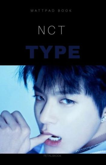 ❅ nct type ❅ by; xpeachyjeonsx