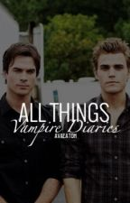 All Things TVD (Under Editing) by avaa_xo