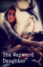 The Wayward Daughter // Supernatural by eastcoastbrunette