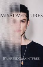 Misadventures -Bxb- by freedomaintfree