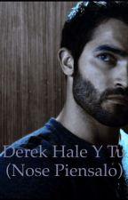 Derek Hale y tú (no se piénsalo) by VeronicaEspinosaVera