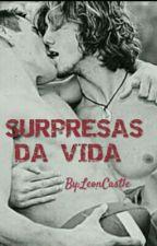 SURPRESAS DA VIDA (ROMANCE GAY) by LeonCastle07