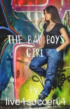 the bad boys girl  by live4soccer04