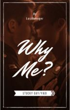 Why me? (Stucky) by LostAvenger