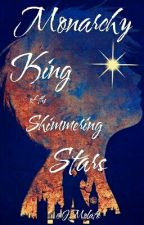 Monarchy: The King Of Shimmering Stars by JMolato
