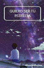 Quiero Ser Tu Estrella [ASTRO YAOI] by GalletaChinaConSwag