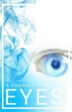 Eyes//A Phan AU by abbythephan