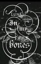 In My Bones by Luna_de_sangre