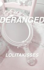 DERANGED. H. STYLES. by lolitakisses