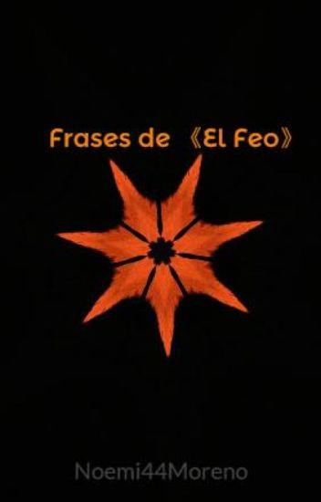 Frases De El Feo Noemi Wattpad