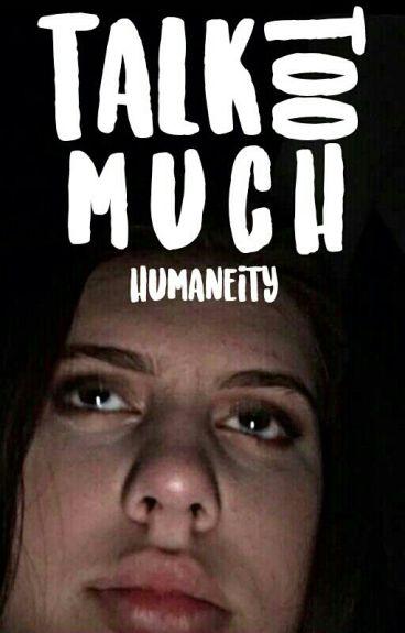 Talk Too Much | Randomness
