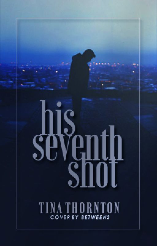 His Seventh Shot by forest898