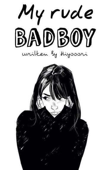 My rude Badboy