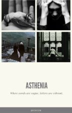 asthenia by jeyyuum