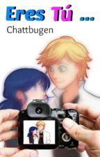 Eres Tu... by Chattbugen