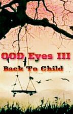 OOD EYES III : Back to Child by MidnightSky00