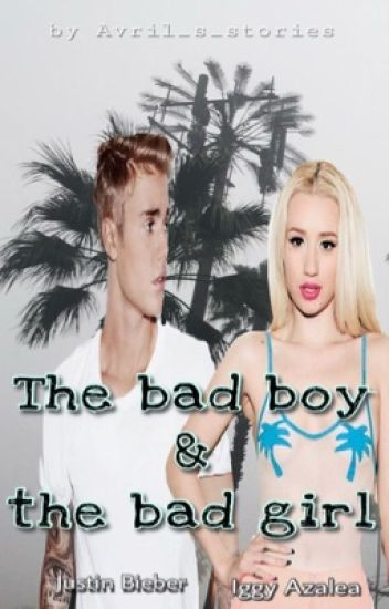The Bad Girl & The Bad Boy [With Justin Bieber&Iggy Azalea]-FINALIZATA