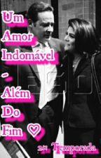 Um Amor Indomável - Além Do Fim ♡ by DallowayRuffo31