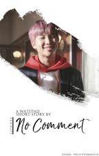 No Comment {Namjoon} by jjunhxe