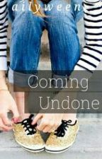 Coming Undone by ailyween
