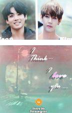 I Think...... I love You...... by Youngiii