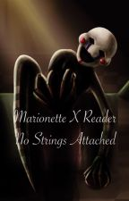 The Marionette x Reader - No Strings Attached by nerdygingerteen