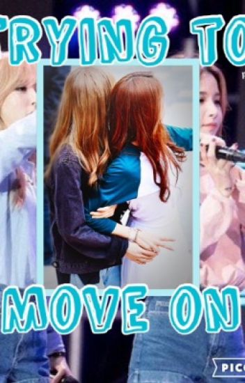 Trying To Move On (MoonSun)