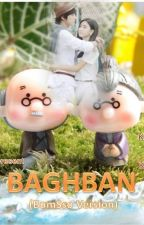 BAGHBAN (Bumsso Version) [PENDING] by DamoreSaranghae