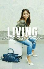 Living With A Stranger (Kathniel) by hashtagmissauthor