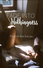 Fade Into Nothingness by hoodiestrings