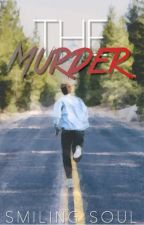 The Murder |✓ by smiling_soul