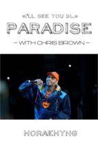 PARADISE •chris brown by horaehyng