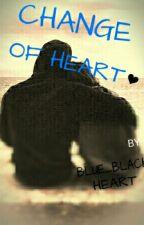 Change Of Heart by BlueBlackHeart