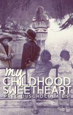 My Childhood Sweetheart by PreciousChocolates